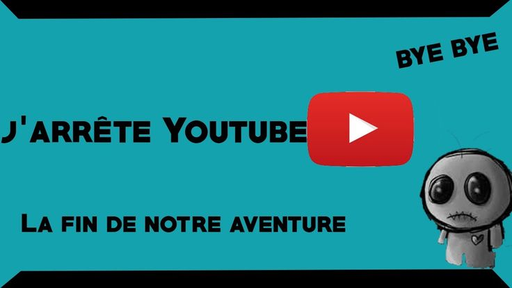 J'arrête YouTube !