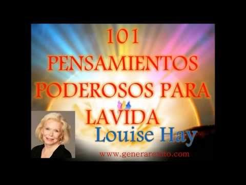 LOUISE HAY _101 PENSAMIENTOS PARA CAMBIAR TU VIDA.-Desarrollo Humano
