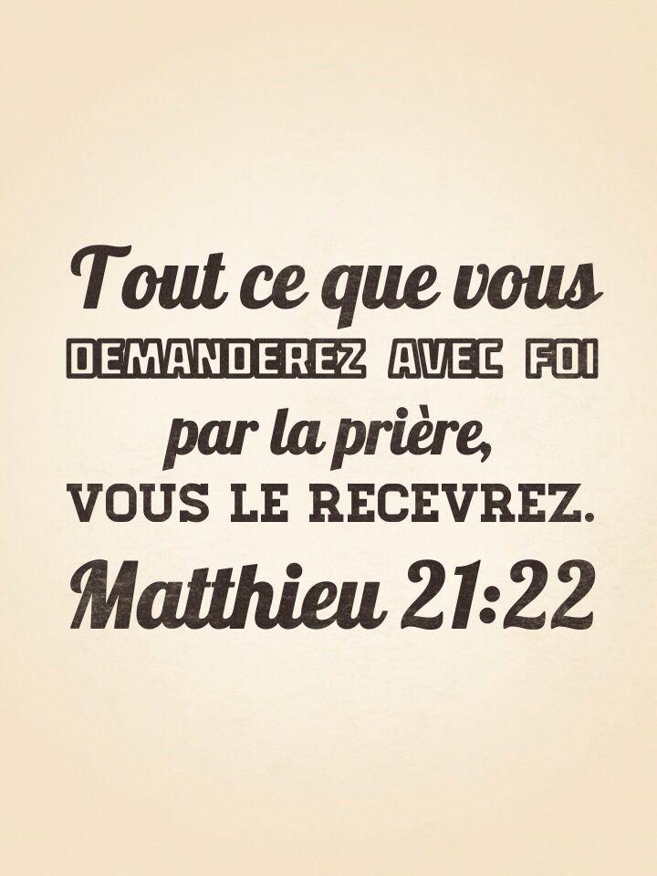 La Bible - Versets illustrés - Matthieu 21:22 - Tout ce que vous demanderez avec foi par la prière, vous le recevrez.