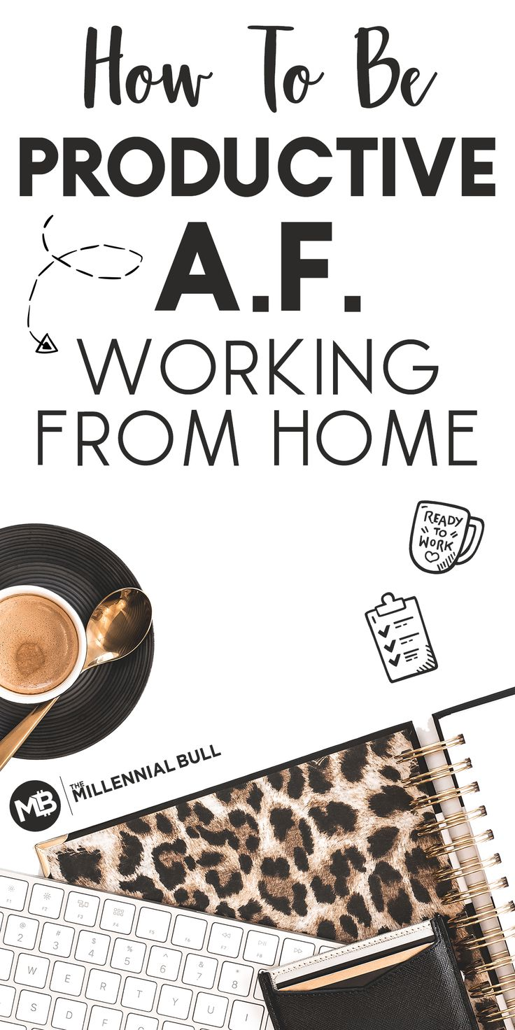 How To Be Productive Working From Home Work from home