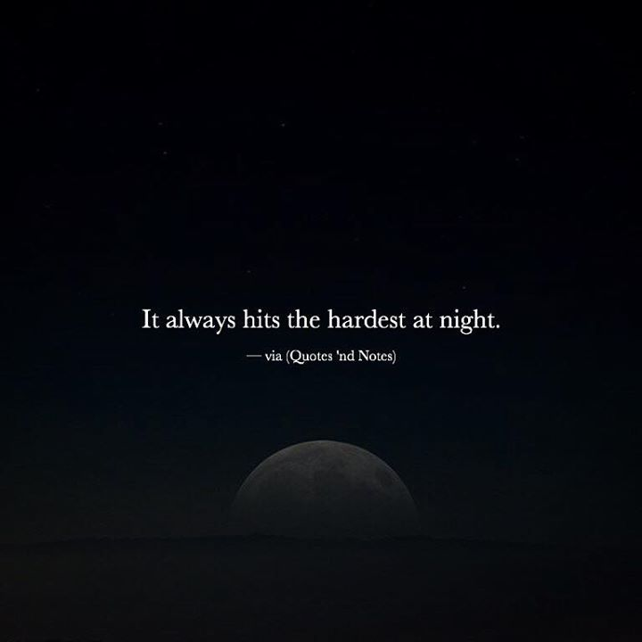 It always hits the hardest at night. via (http://ift.tt/2gBMseY)
