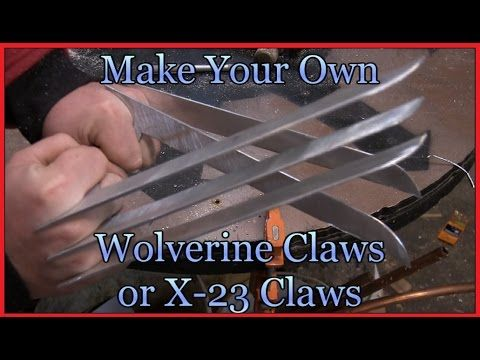 Make Your own Wolverine Claws or X-23 Claws - Full Metal