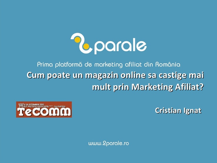 tecomm-cum-sa-castigi-mai-multi-bani-din-marketing-afiliat by Cristian Ignat via Slideshare