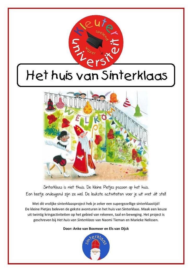 Het huis van Sinterklaas   Kleuteruniversiteit Sinterklaas is niet thuis. De kleine Pietjes passen op het huis. Een beetje ondeugend zijn ze wel. De leukste activiteiten voer je uit met dit stel!  Met dit vrolijke sinterklaasproject heb je zeker een supergezellige sinterklaastijd! De kleine Pietjes beleven de gekste avonturen in het huis van Sinterklaas. Maak een keuze uit twintig kringactiviteiten op het gebied van rekenen, taal en beweging. Het project is geschreven bij het boek Het huis…