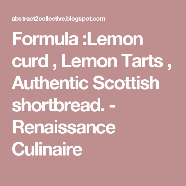 Formula :Lemon curd , Lemon Tarts , Authentic Scottish shortbread. - Renaissance Culinaire