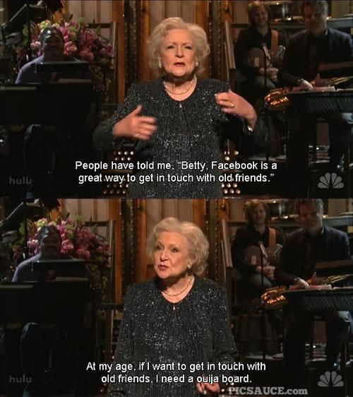 Betty White on social networking.