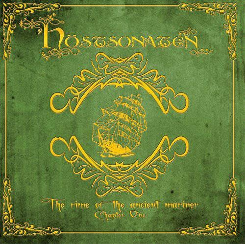 Hostsonaten – The Rime Of The Ancient Mariner – Chapter One (2012);  Based on the Poem by the English poet Samuel Taylor Coleridge, this album is a very good neo-prog album. The beautiful sound of Violin, Flute, Bagpipe and Soprano Sax is mix to the classical prog sound. This is the eighth album for Höstsonaten a project of Fabio.Zuffanti (Finisterre). My rate 9.2/10