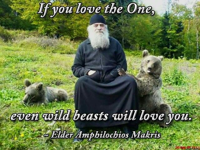 If you love the One, even the wild beasts will love you.