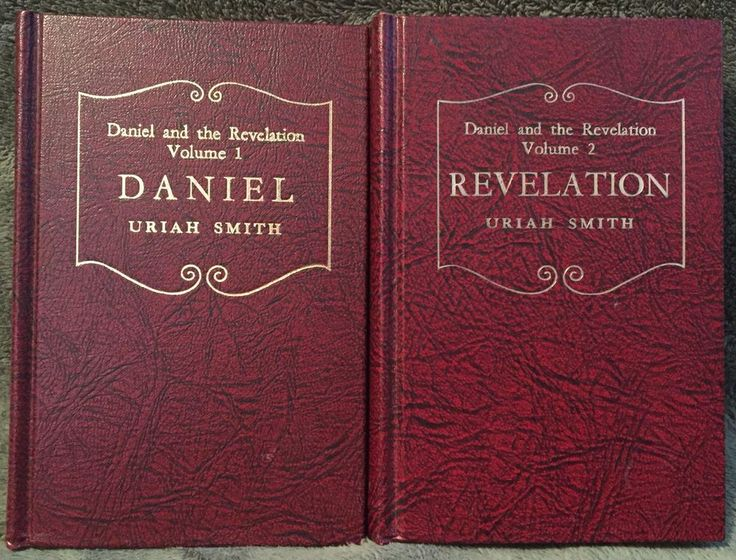 Daniel and the Revelation Volumes 1 and 2 Uriah Smith © 1944 Southern Publishing