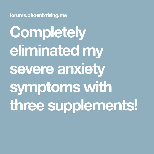 Completely eliminated my severe anxiety symptoms with three supplements!