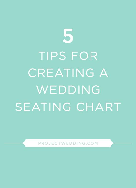 tips + tricks | 5 tips for creating a wedding seating chart | via: project wedding