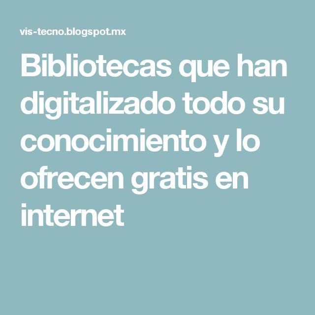 Bibliotecas que han digitalizado todo su conocimiento y lo ofrecen gratis en internet