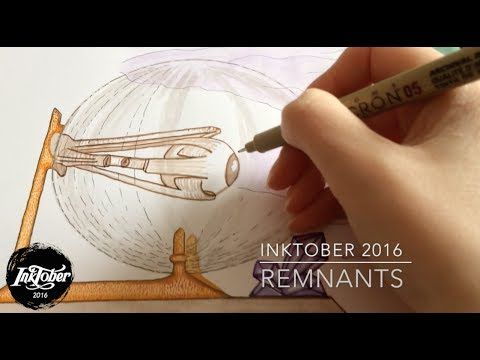 Inktober 2016: Remnants - compilation of finishing up a number of the drawings for the Inktober 2016 challenge