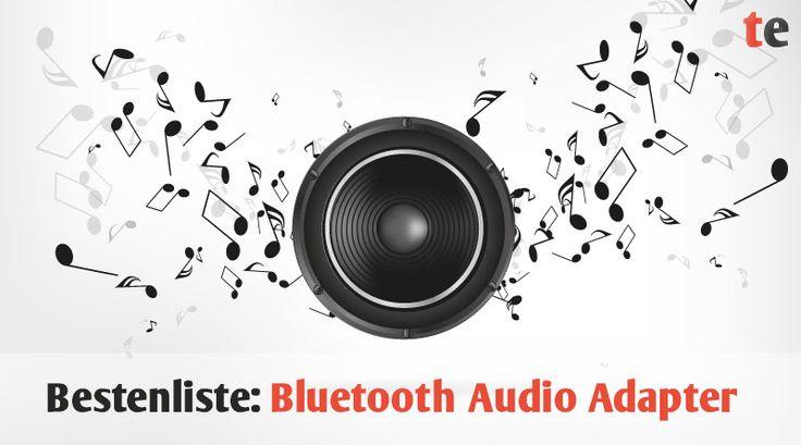 Bestenliste: Die besten 5 Bluetooth Audio Adapter