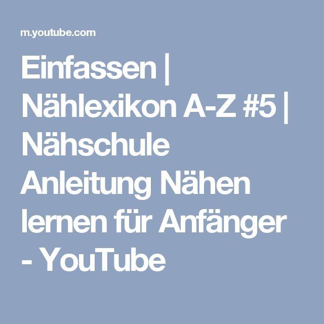 Einfassen | Nählexikon A-Z #5 | Nähschule Anleitung Nähen lernen für Anfänger - YouTube