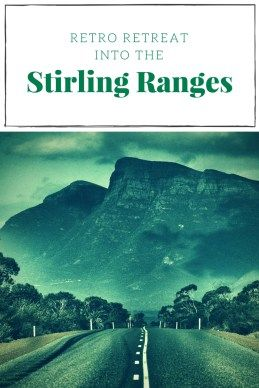Retro Retreat into the Stirling Ranges