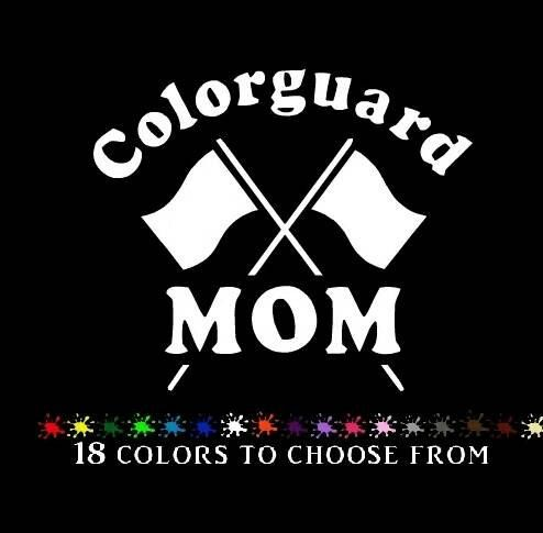 Color guard mom 6 car decal colorguard by justvinylit on etsy