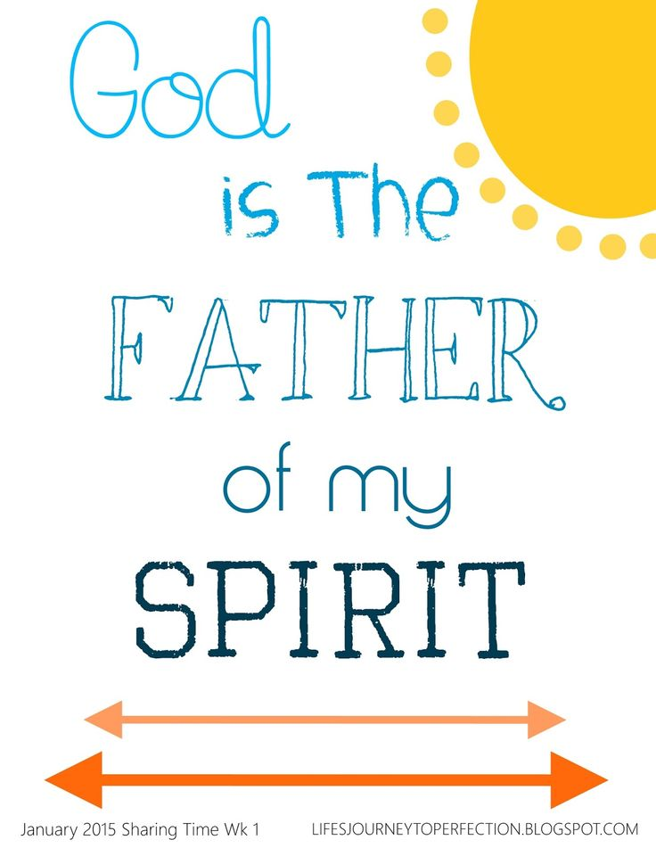 Life's Journey To Perfection: January 2015 LDS Sharing Time Ideas Week 1 [with Free Printables] God is the Father of my spirit.