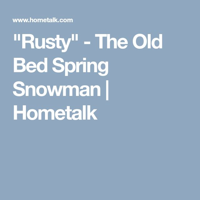 """""""Rusty"""" - The Old Bed Spring Snowman 