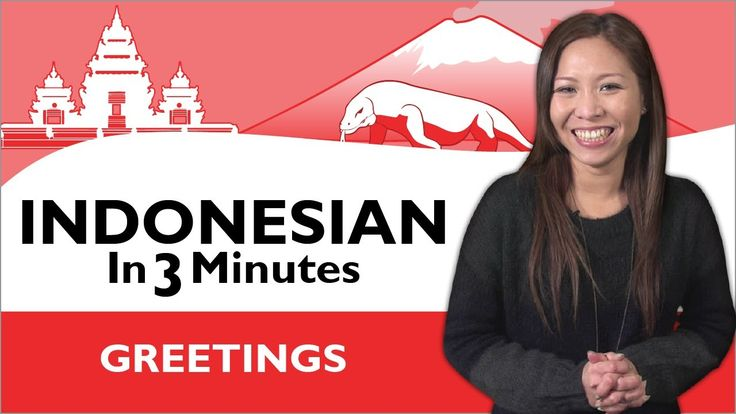 Learn Indonesian - Indonesian in Three Minutes - Greetings