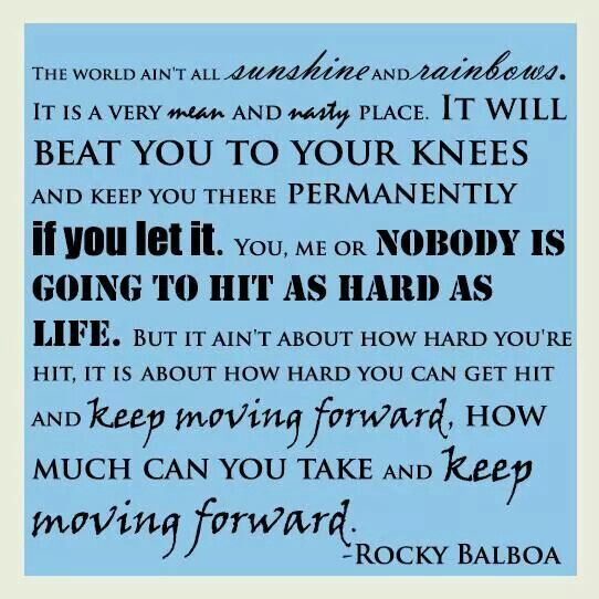 Life is hard...keep moving forward quote rocky balboa