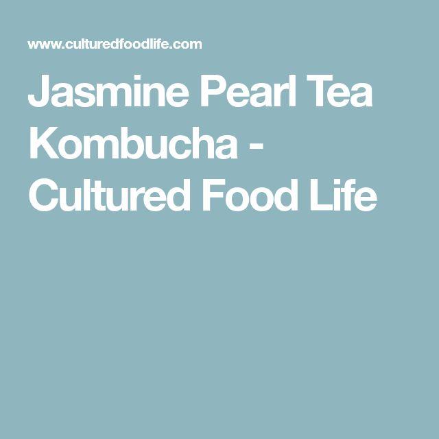 Jasmine Pearl Tea Kombucha - Cultured Food Life