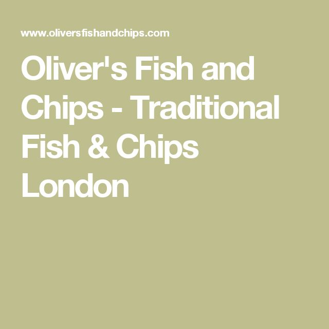 Oliver's Fish and Chips - Traditional Fish & Chips London