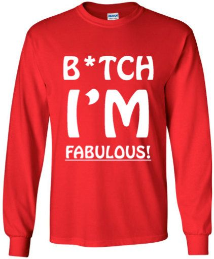 GAY T SHIRT Btch I'm Fabulous Funny Gay Humor UNISEX by ALLGayTees