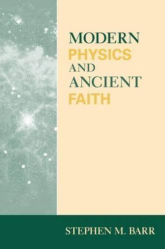 Modern Physics and Ancient Faith by Stephen M Barr