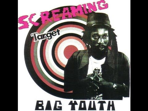 Big Youth Screaming Target FULL LP - YouTube