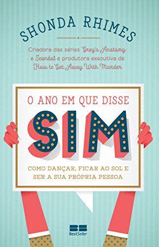 O ano em que disse Sim - Shonda Rhymes   Ronaldo Gomes
