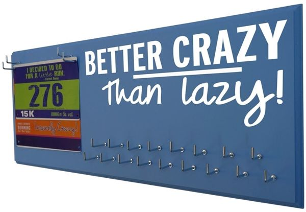 Better Crazy Than Lazy for many runners a little glass craziness is just the perfect treat after a hard workout. Here we have created a race bib and medal display just for you. Choose your favorite color from our color chart .