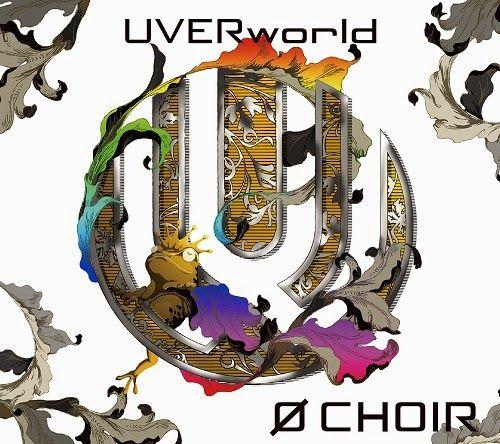 UVERworld – Ø CHOIR  ▼ Download: http://singlesanime.net/album/uverworld-o-choir.html