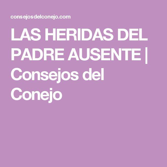 LAS HERIDAS DEL PADRE AUSENTE | Consejos del Conejo