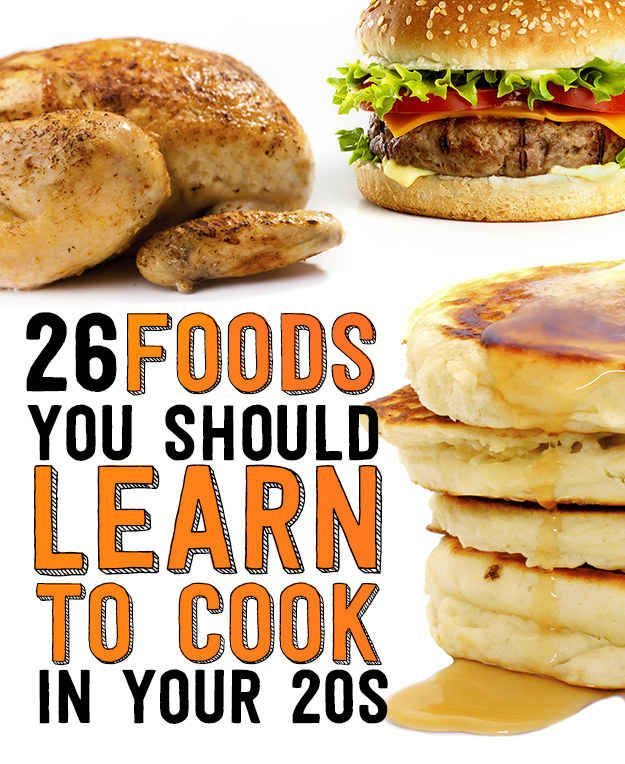26 Foods You Should Learn To Cook In Your Twenties (Buzzfeed nails this one)