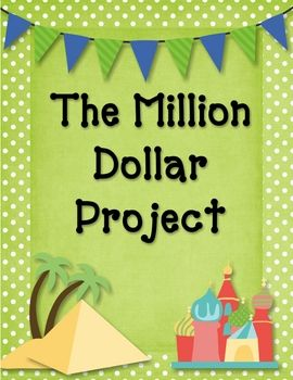 Here's a great project for intermediate level grades that is fun, engaging, and builds GREAT life skills!  The Million Dollar project is designed t...