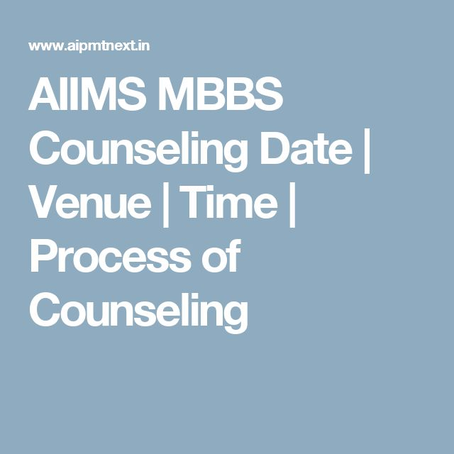 AIIMS MBBS Counseling Date | Venue | Time | Process of Counseling