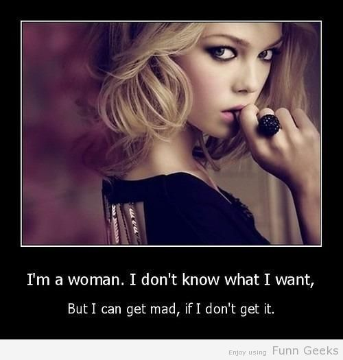 I'm a Woman. And this is my Logic about LIFE