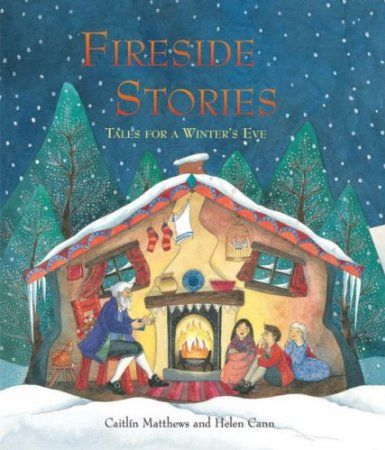 Fireside Stories: Tales for a Winter's Eve: Amazon.co.uk: Caitlin Matthews, Helen Cann: Books