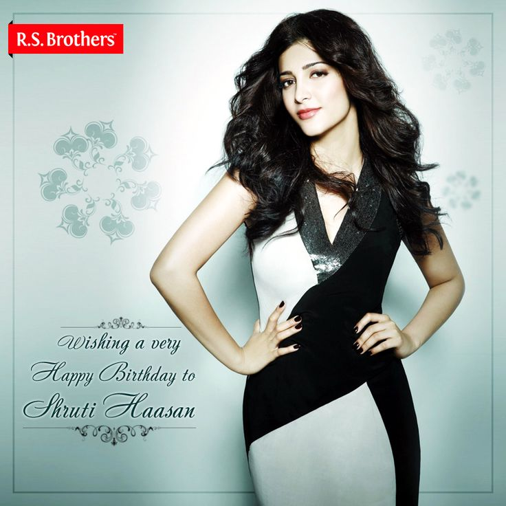 #R.S.Brothers wishes the Beautiful Actress #ShrutiHaasan a very #HappyBirthday  (Image copyrights belong to their respective owners)