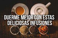 Infusiones para dormir mejor. Si tienes problemas para dormir, estas infusiones y/o tés te ayudarán a conciliar el sueño rápidamente.
