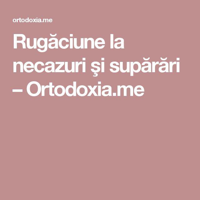Rugăciune la necazuri şi supărări – Ortodoxia.me