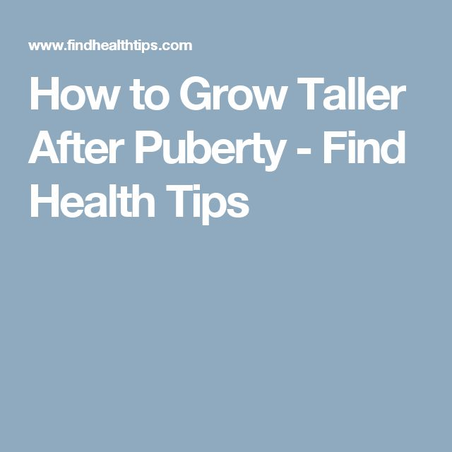 How to Grow Taller After Puberty - Find Health Tips