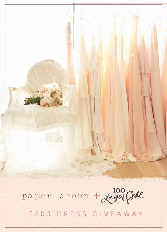 $500 Paper Crown by Lauren Conrad bridesmaid dress giveaway on 100 Layer Cake