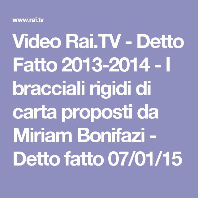 Video Rai.TV - Detto Fatto 2013-2014 - I bracciali rigidi di carta proposti da Miriam Bonifazi - Detto fatto 07/01/15