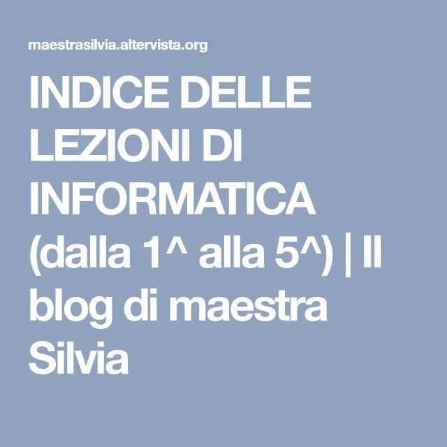 INDICE DELLE LEZIONI DI INFORMATICA (dalla 1^ alla 5^) | Il blog di maestra Silvia
