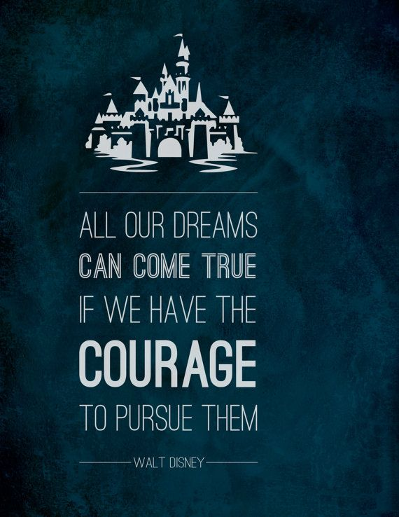 Walt Disney Courage To Pursue Your Dreams Typographic By Omaplapen 1400