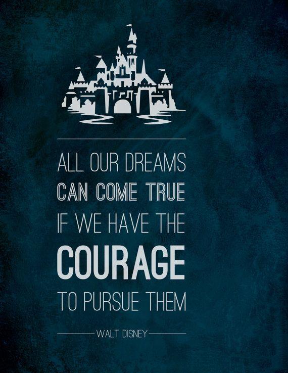 Walt Disney Courage to Pursue Your