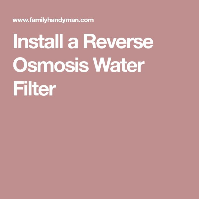 Install a Reverse Osmosis Water Filter