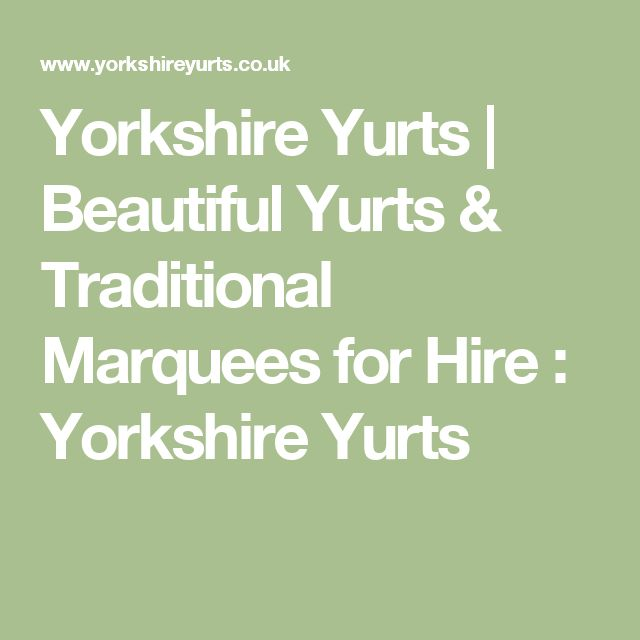 Yorkshire Yurts   Beautiful Yurts & Traditional Marquees for Hire : Yorkshire Yurts
